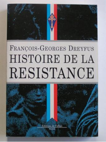 François-Georges Dreyfus - Histoire de la Résistance. 1940 - 1945