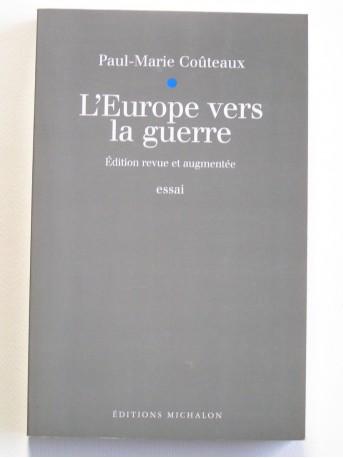 Paul-Marie Couteaux - L'Europe vers la guerre