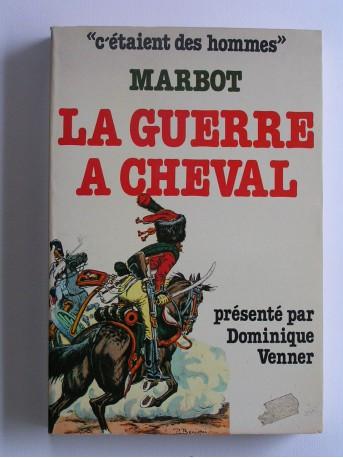 Général baron de Marbot - La guerre à cheval