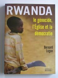 Rwanda. Le génocide, l'Eglise et la démocratie
