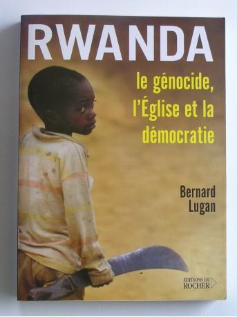 Bernard Lugan - Rwanda. Le génocide, l'Eglise et la démocratie