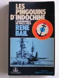 Les pingouins d'Indochine. L'aéronavale de 1945 à 1954