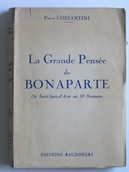 La grande pensée de Bonaparte. De Saint-Jean-d'Acre au 18 brumaire