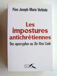 Père Joseph-Marie Verlinde - Les impostures antichrétiennes. Des apocryphes au Da Vinci Code