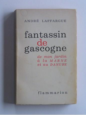 général André Laffargue - Fantassin de Gascogne. De mon jardin à la Marne et au Danube