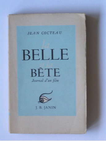 Jean Cocteau - La Belle et la Bête. Journal d'un film.