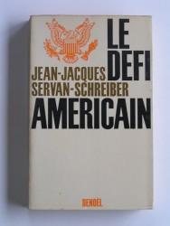 Jean-Jacques Servan-Schreiber - Le défi américain