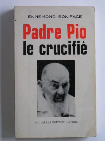 Ennemond Boniface - Padre Pio, le crucifié