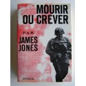 James Jones - Mourir ou crever