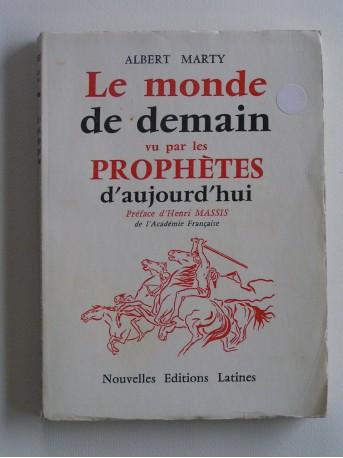 Albert Marty - Le monde de demain vu par les prophètes d'aujourd'hui
