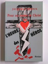 L'heure des héros. Pour ou contre le Christ