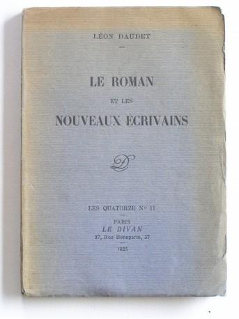 Léon Daudet - Le roman et les nouveaux écrivains