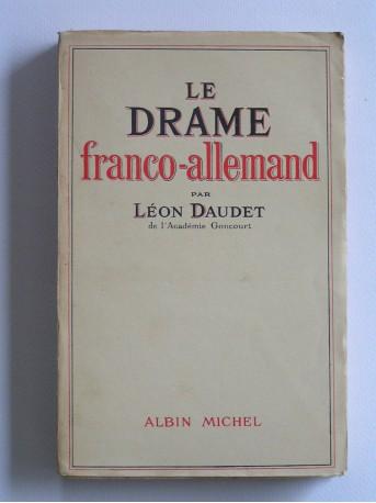 Léon Daudet - Le drame franco-allemand