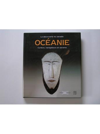 Collectif - Océanie. La découverte du paradis. Curieux, navigateurs et savants