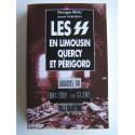 Georges Beau et Léopold Gaubusseau - Les SS en Limousin, Quercy et Périgord