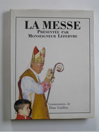 Monseigneur Marcel Lefèbvre - Le livre de la Messe. Mysterium fidei