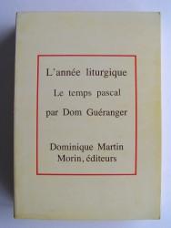 Dom Guéranger - L'année liturgique. Le temps pascal