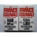 Pierre Montagnon - La France coloniale. tome 1 La gloire de l'Empire et tome 2 Retour à l'hexagone