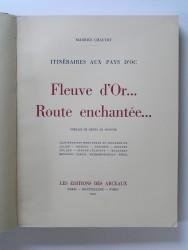Itinéraires aux pays d'Oc. Fleuve d'Or... Route enchantée...