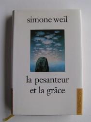 Simone Weil - La pesanteur et la grâce