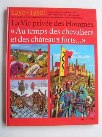 Pierre Probst - La vie privée des Hommes. Au temps des chevaliers et des châteaux forts