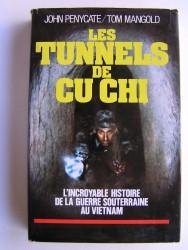 John Penycate - les tunnels de Cu Chi. L'incroyable histoire de la guerre souterraine au Vietnam