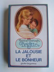 Berthe Bernage - Brigitte. La jalousie et le bonheur