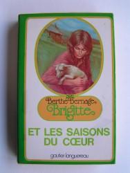 Berthe Bernage - Brigitte et les saisons du coeur