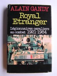 Royal Etranger. Légionnaires cavaliers au combat. 1921 - 1984