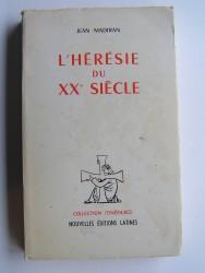 Jean Madiran - L'hérésie du XXe siècle