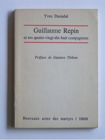 Yves Daoudal - Guillaume repin et ses quatre-vingt-dix-huit compagnons