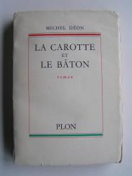 Michel Déon - La carotte et le bâton