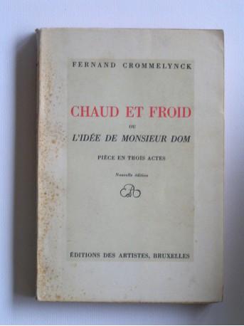 Fernand Crommelynck - Chaud et froid ou l'idée de monsieur Dom