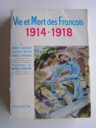 Collectif - Vie et Mort des Français. 1914 - 1918
