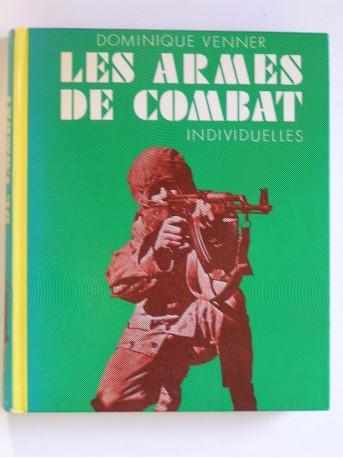 Dominique Venner - Les armes de combat individuelles