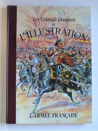 Collectif - Les grands dossiers de L'Illustration. L'Armée française