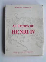 Marguerite Savigny-Vesco - Au temps de Henri IV
