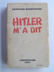 Hermann Rauschning - Hitler m'a dit. Confidences du Fürher sur son plan de conquête du monde