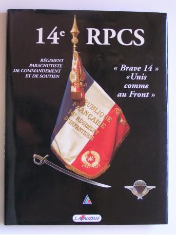 Collectif - 14e R.P.C.S. Régiment Parachutiste de Commandement et de Soutien.