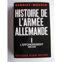 Jacques Benoist-Mechin - Histoire de l'armée allemande. Tome 1. L'effondrement (1918-1919)