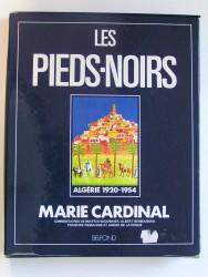 Les Pieds-Noirs. Algérie 1920 - 1954