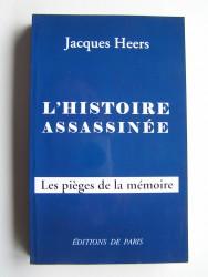 Jacques Heers - L'Histoire assassinée. Les pièges de la mémoire