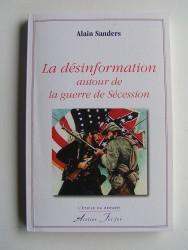 Alain Sanders - La désinformation autour de la guerre de Sécession