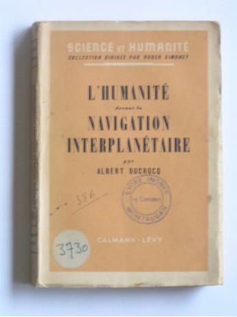 Albert Ducrocq - L'Humanité devant la navigation interplanétaire