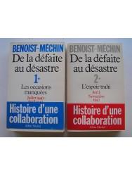 Jacques Benoist-Mechin - De la défaite au désastre. tome 1 & 2