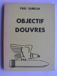 Paul Gamelin - Objectif Douvres