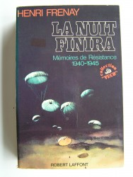 Henri Frenay - La nuit finira. Mémoires de résistance. 1940 - 1945
