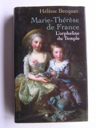 Hélène Becquet - Marie-Thérèse de France. L'orphelin du Temple