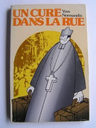 Abbé Yves Normandin - Un curé dans la rue
