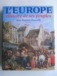 Jean-Baptiste Duroselle - L'Europe. Histoire de ses peuples.